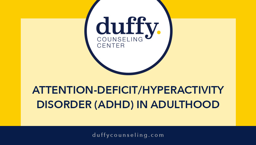 Attention-Deficit/Hyperactivity Disorder (ADHD) In Adulthood