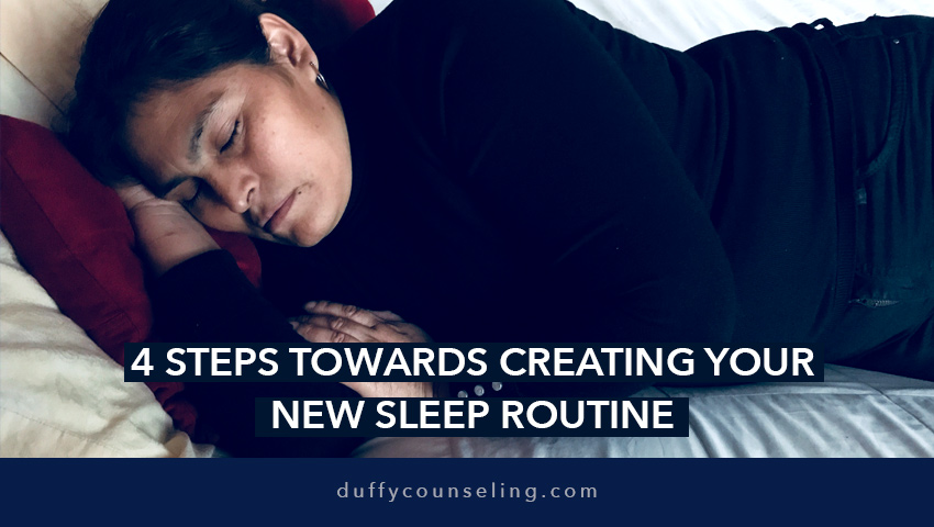 4 Steps Towards Creating Your New Sleep Routine